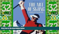 Big Deals  The Art of Skiing: Vintage Posters from the Golden Age of Winter Sport  Full Read Most
