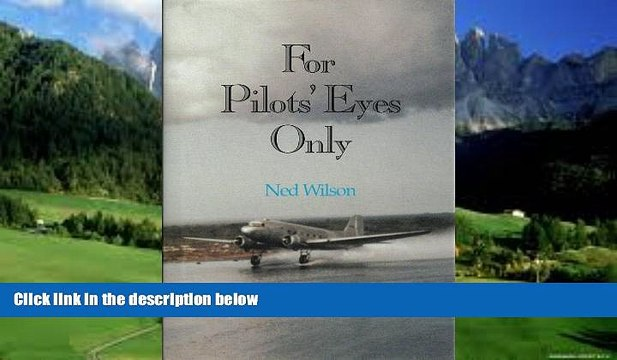 Big Deals  For Pilots  Eyes Only: Confessions of a Pan Am Veteran  Best Seller Books Most Wanted