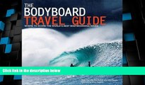 Big Deals  The Bodyboard Travel Guide: The 100 Most Awesome Waves on the Planet  Best Seller Books