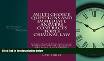 FAVORITE BOOK  Multi choice questions and immediate answers Contracts Torts Criminal law: Correct