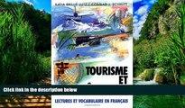 Big Deals  Tourisme Et Hotellerie: Lectures Et Vocabulaire En Francais, (Tourism and Hotel