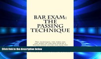 complete  Bar Exam: The Passing Technique: The technique, the form and the spirit of the bar exam