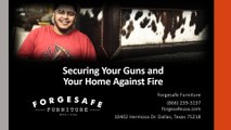 Securing your home and guns against fire with ForgeSafe Furniture's gun safes.