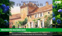 Books to Read  Karen Brown s France B   B 2009: Bed   Breakfasts and Itineraries 2009 (Karen Brown