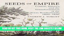 [BOOK] PDF Seeds of Empire: Cotton, Slavery, and the Transformation of the Texas Borderlands,
