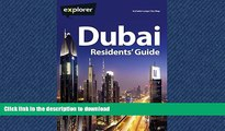 GET PDF  Dubai Complete Residents Guide, 17th (Explorer - Residents  Guides) FULL ONLINE