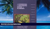 Big Deals  A Canoeing and Kayaking Guide to Florida (Canoe and Kayak Series)  Full Ebooks Best