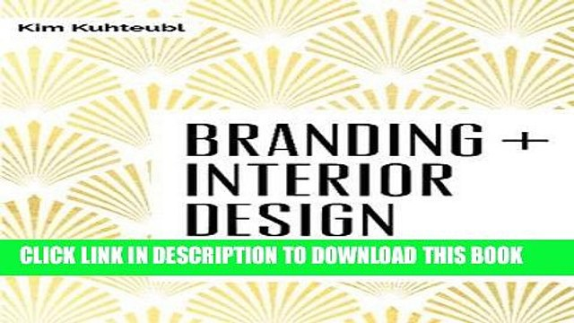 Book Pdf Branding Interior Design Visibility And Business Strategy For Interior Designers New Video Dailymotion
