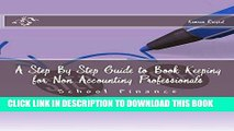 [Free Read] A Step By Step Guide to Book Keeping for Non Accounting Professionals Full Online