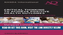 [READ] EBOOK Critical Thinking to Achieve Positive Health Outcomes: Nursing Case Studies and