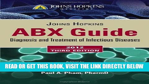 [FREE] EBOOK Johns Hopkins ABX Guide 2012 (Johns Hopkins Medicine) ONLINE COLLECTION