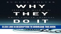 [Free Read] Why They Do It: Inside the Mind of the White-Collar Criminal Free Online