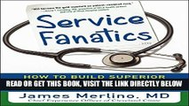 [FREE] EBOOK Service Fanatics: How to Build Superior Patient Experience the Cleveland Clinic Way