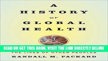 [READ] EBOOK A History of Global Health: Interventions into the Lives of Other Peoples BEST