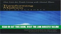 [READ] EBOOK Transforming Madness: New Lives for People Living with Mental Illness ONLINE COLLECTION