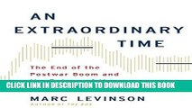 [Free Read] An Extraordinary Time: The End of the Postwar Boom and the Return of the Ordinary