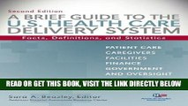 [READ] EBOOK A Brief Guide To The U.S. Health Care Delivery System: Facts, Definitions, and