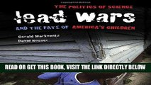 [READ] EBOOK Lead Wars: The Politics of Science and the Fate of America s Children