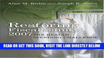 [READ] EBOOK Restoring Fiscal Sanity 2007: The Health Spending Challenge BEST COLLECTION