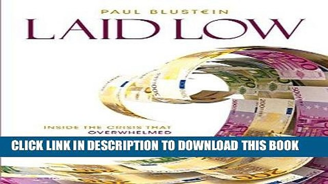 [Free Read] Laid Low: Inside the Crisis That Overwhelmed Europe and the IMF Full Online