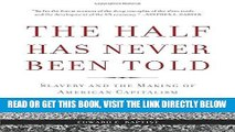 [Free Read] The Half Has Never Been Told: Slavery and the Making of American Capitalism Full