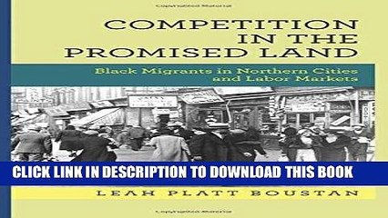 [Free Read] Competition in the Promised Land: Black Migrants in Northern Cities and Labor Markets