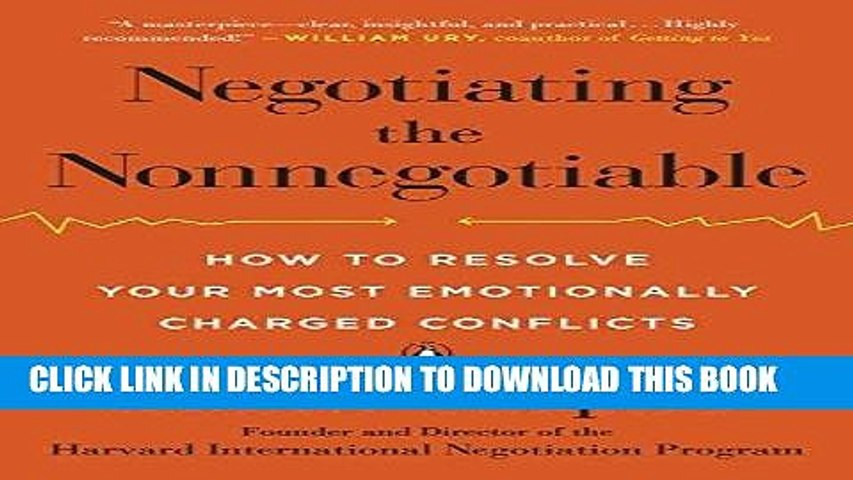 [Free Read] Negotiating the Nonnegotiable: How to Resolve Your Most Emotionally Charged Conflicts