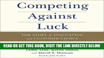 [Free Read] Competing Against Luck: The Story of Innovation and Customer Choice Full Online