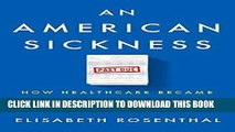 [Free Read] An American Sickness: How Healthcare Became Big Business and How You Can Take It Back