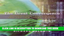 [Free Read] The Great Convergence: Information Technology and the New Globalization Free Online