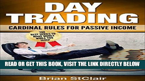 [Free Read] Day Trading: Cardinal Rules for Passive Income (Day Trading for beginners, Binary