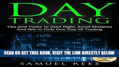 [Free Read] DAY TRADING: Tips And Tricks To Start Right, Avoid Mistakes And Win With Day Trading