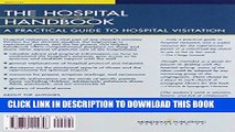 Best Seller The Hospital Handbook: A Practical Guide to Hospital Visitation Free Read