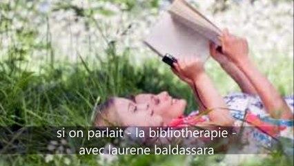 qu'est ce que la bibliotherapie ? avec laurene baldassara