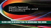 Best Seller High Speed Photography and Photonics (SPIE Press Monograph Vol. PM120) Free Read