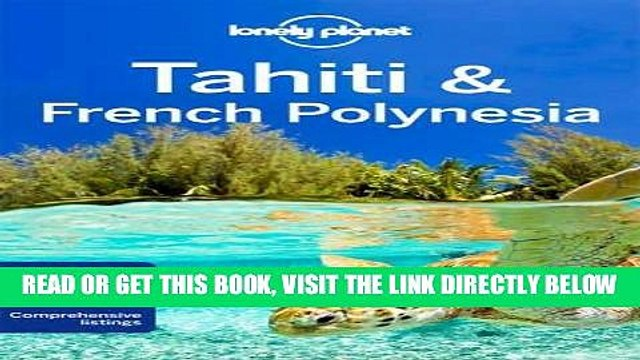 [FREE] EBOOK Lonely Planet Tahiti   French Polynesia (Travel Guide) ONLINE COLLECTION