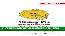 [PDF] Slicing Pie Handbook: Perfectly Fair Equity Splits for Bootstrapped Startups Download online