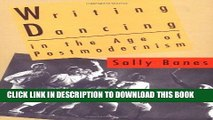 Best Seller Writing Dancing in the Age of Postmodernism Free Read