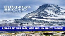 [READ] EBOOK Running Beyond: Epic Ultra, Trail and Skyrunning Races ONLINE COLLECTION