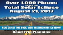 [READ] EBOOK Over 1,000 Places to see the Total Solar Eclipse August 21, 2017: City, State