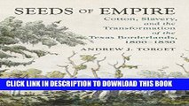Ebook Seeds of Empire: Cotton, Slavery, and the Transformation of the Texas Borderlands, 1800-1850