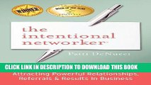 Best Seller The Intentional Networker: Attracting Powerful Relationships, Referrals   Results in