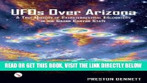 [READ] EBOOK UFOs Over Arizona: A True History of Extraterrestrial Encounters in the Grand Canyon