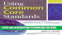 Ebook Using Common Core Standards to Enhance Classroom Instruction   Assessment Free Read