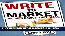 [READ] EBOOK Write to Market: Deliver a Book that Sells (Write Faster, Write Smarter 3) ONLINE