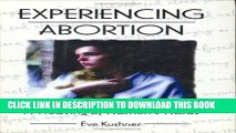 [Read] PDF Experiencing Abortion: A Weaving of Women s Words (Haworth Innovations in Feminist