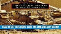 [FREE] EBOOK 1968 Farmington Mine Disaster (Images of America) ONLINE COLLECTION