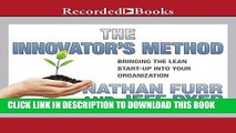 [READ] EBOOK The Innovator s Method: Bringing the Lean Start-up into Your Organization ONLINE