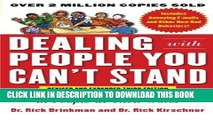 [READ] EBOOK Dealing with People You Can t Stand, Revised and Expanded Third Edition: How to Bring