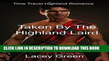 Ebook Taken By The Highland Laird: Time Travel Highland Romance (Time Travel Romance New Adult